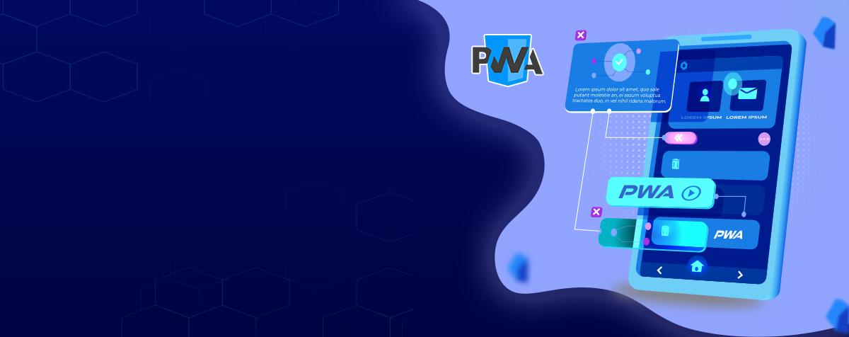 Why Do We Go For Progressive Web Apps (PWAs)?